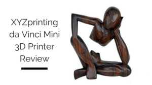 XYZprinting da Vinci Mini 3D Printer Review